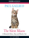 The Silent Miaow (MP3): A Manual for Kittens, Strays and Homeless Cats